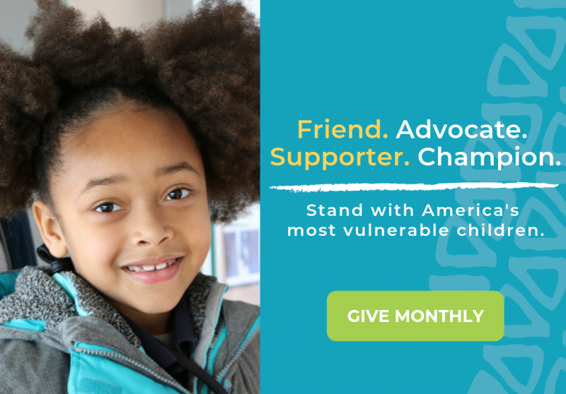 Stand with America's Children. Give monthly.