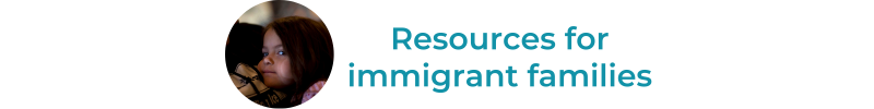 Resources for immigrant families