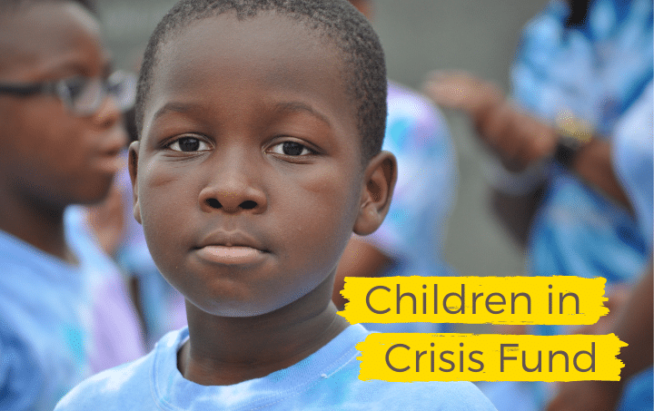 Donate to the Children in Crisis Fund